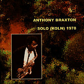 Solo (Koln) 1978 by Anthony Braxton