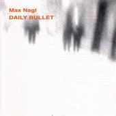 Daily Bullet by Max Nagl