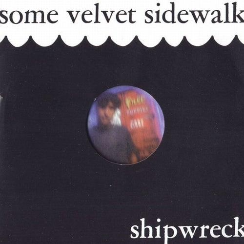 Shipwreck by Some Velvet Sidewalk