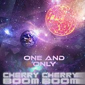 One and Only (Remixes) by Cherry Cherry Boom Boom