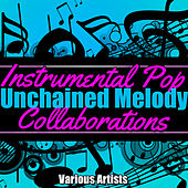 Unchained Melody: Instrumental Pop Collaborations by Various Artists