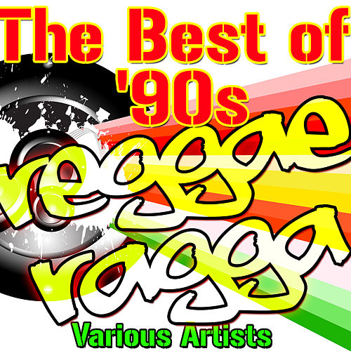 The Best Of '90s Reggae Ragga by Various Artists