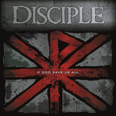 O God Save Us All by Disciple