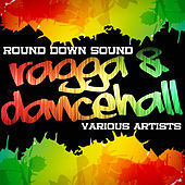 Round Down Sound: Ragga & Dancehall von Various Artists