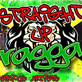 Straight Up Ragga by Various Artists