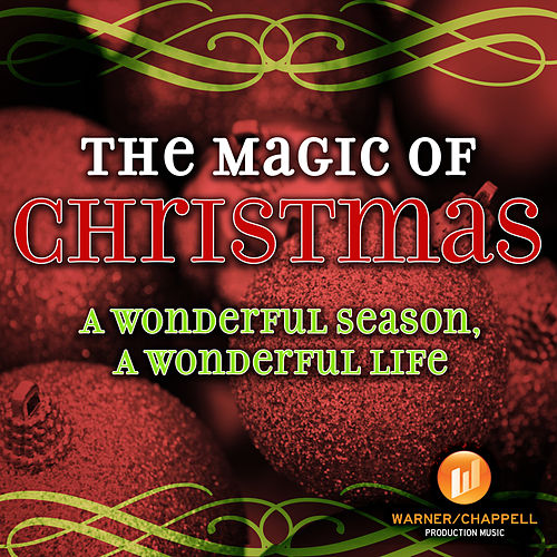 The Magic Of Christmas - A Wonderful Season, A Wonderful Life by Holiday Music Ensemble