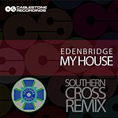 My House (Southern Cross Remix) by Edenbridge