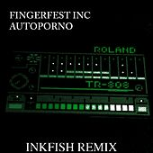 Autoporno (Inkfish Remix) by Fingerfest Inc