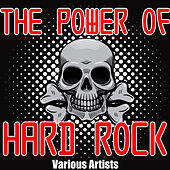 The Power of Hard Rock by Various Artists