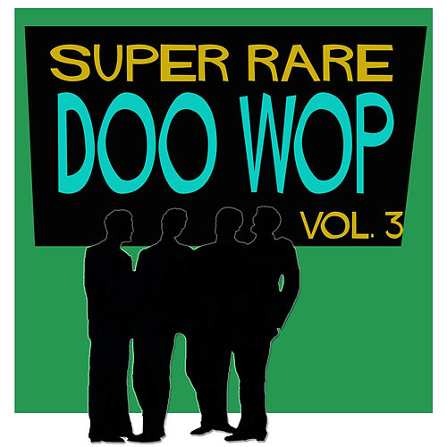 Super Rare Doo Wop, Vol. 3 by Various Artists