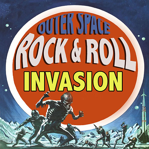 Outer Space Rock & Roll Invasion by Various Artists