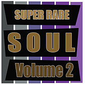 Super Rare Soul, Vol. 2 by Various Artists