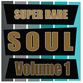 Super Rare Soul, Vol. 1 by Various Artists