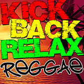 Kick Back Relax Reggae by Various Artists
