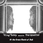 King Tubby Meets The Upsetter At The Grass Roots Of Dub by Lee
