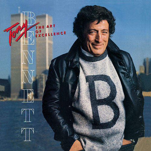 The Art Of Excellence by Tony Bennett