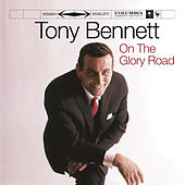 On The Glory Road by Tony Bennett