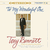 To My Wonderful One by Tony Bennett