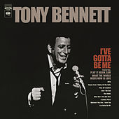 I've Gotta Be Me by Tony Bennett