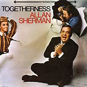 Togetherness by Allan Sherman