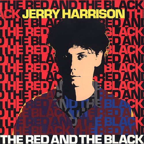 The Red And The Black by Jerry Harrison