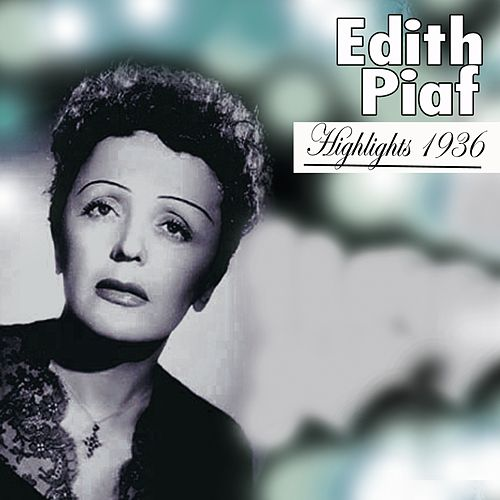 Highlights (1936) by Edith Piaf