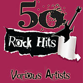 50 Rock Hits von Various Artists