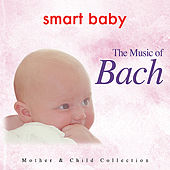 Smart Baby: The Music of Bach by Various Artists