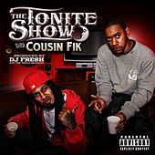 The Tonite Show With Cousin Fik by DJ Fresh