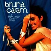 Será Bem-vindo Qualquer Sorriso by Bruna Caram