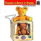 There's A Bear In There by Play School