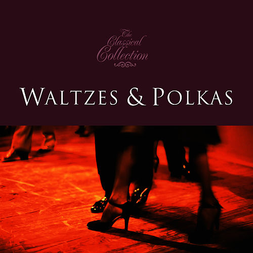 Classical Collections... Waltzes & Polkas by Arthur Fiedler