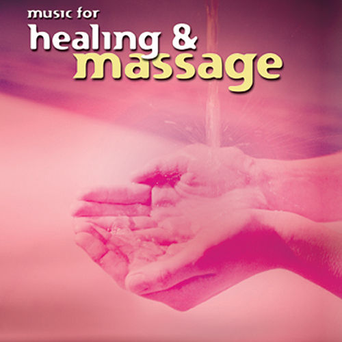 Music for Healing & Massage by Various Artists