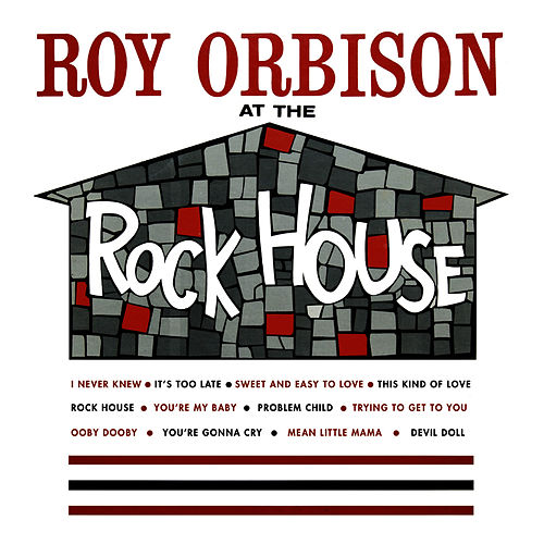 At the Rock House by Roy Orbison