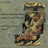 Bach: Préludes et autres fantaisies by Violaine Cochard