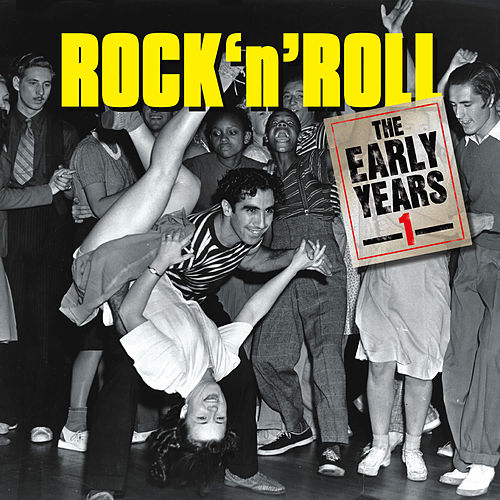 Rock 'N' Roll Early Years - Volume 1 by Various Artists
