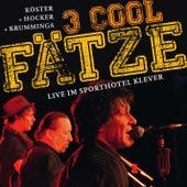 3 Cool Fätze Live by Köster
