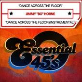 Dance Across The Floor (Digital 45) by Jimmy Bo Horne