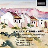 Stephenson: Burlesque for Double Bass, Concerto for Double Bass, Concerto for Cello by Leon Bosch
