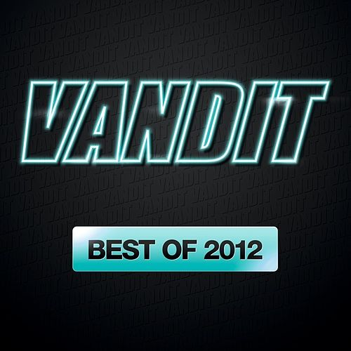 VANDIT Records - Best Of 2012 by Various Artists