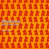 I Wish That (feat. Tina Cross) by Stereolove
