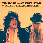 You Can Hurry Darling (And I'll Walk Slow) by Tim Rose