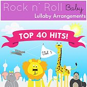 Top 40 Hits! Vol. 1 by Rock N' Roll Baby Lullaby Ensemble