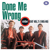Done Me Wrong: Ember Beat Vol. 2 (1965-66) by Various Artists