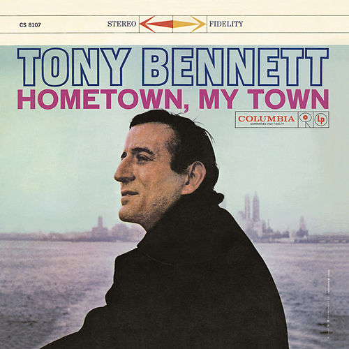 Hometown, My Town by Tony Bennett