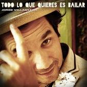 Todo Lo Que Quieres Es Baliar by Jorge Villamizar