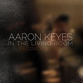 In The Living Room by Aaron Keyes
