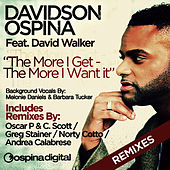 The More I Get - The More I Want - Remixes by Davidson Ospina