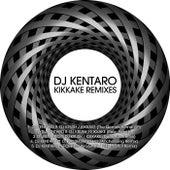 Kikkake Remixes by DJ Kentaro