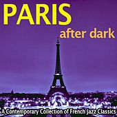 Paris After Dark - A Contemporary Collection of French Jazz Classics by Various Artists